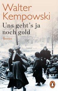 Walter  Kempowski - Uns geht's ja noch gold