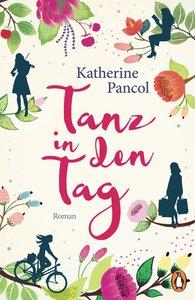 Katherine  Pancol - Tanz in den Tag