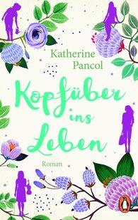 Katherine  Pancol - Kopfüber ins Leben