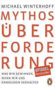 Michael  Winterhoff - Mythos Überforderung