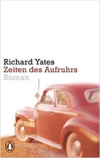 Richard  Yates - Zeiten des Aufruhrs