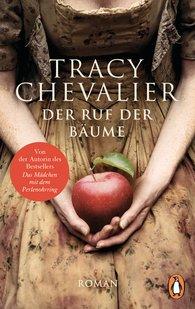 Tracy  Chevalier - Der Ruf der Bäume