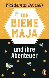Waldemar  Bonsels - Die Biene Maja und ihre Abenteuer