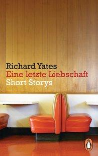 Richard  Yates - Eine letzte Liebschaft