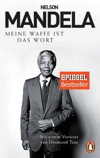 Nelson  Mandela - Meine Waffe ist das Wort