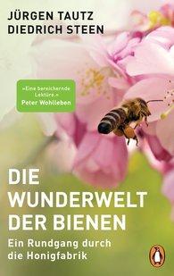 Jürgen  Tautz, Diedrich  Steen - Die Wunderwelt der Bienen