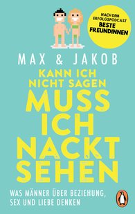 Max & Jakob - Kann ich nicht sagen, muss ich nackt sehen