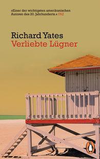 Richard  Yates - Verliebte Lügner