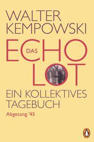 Walter  Kempowski - Das Echolot - Abgesang '45 - (4. Teil des Echolot-Projekts)