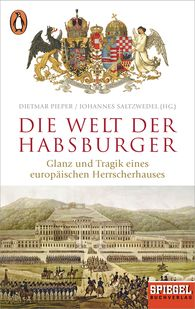 Dietmar  Pieper  (Hrsg.), Johannes  Saltzwedel  (Hrsg.) - Die Welt der Habsburger