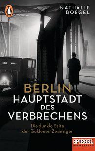 Nathalie  Boegel - Berlin – Hauptstadt des Verbrechens