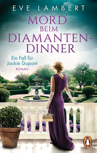 Eve  Lambert - Death at the Diamond Dinner – A Case for Jackie Dupont