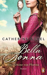 Catherine  Aurel - Belladonna – A Florentine Beauty
