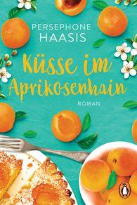 Persephone  Haasis - Küsse im Aprikosenhain