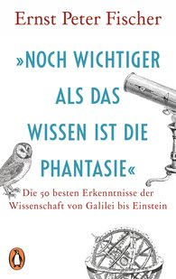 "Ernst Peter  Fischer - ""Even More Important than Knowledge is the Imagination"""
