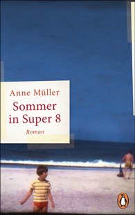 Anne  Müller - Summer in Super 8