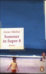 Anne  Müller - Summer in Super 8