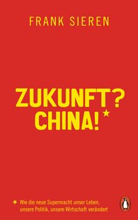 Frank  Sieren - The Future? China!