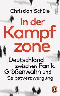 Christian  Schüle - In der Kampfzone