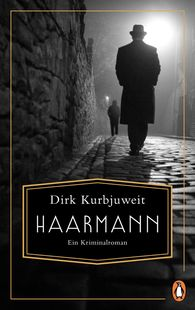 Dirk  Kurbjuweit - Haarmann