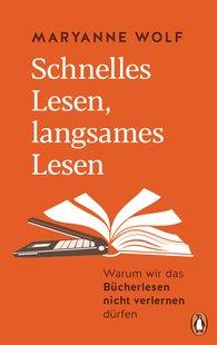 Maryanne  Wolf - Schnelles Lesen, langsames Lesen