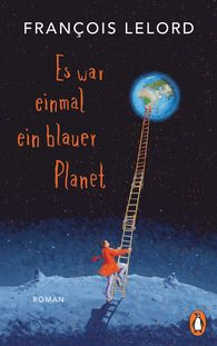 François  Lelord - Once Upon a Time There Was a Blue Planet