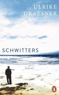 Ulrike  Draesner - Schwitters