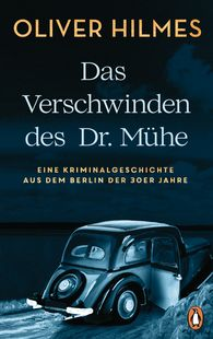 Oliver  Hilmes - Dr Mühe's Disappearance