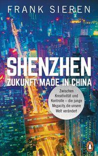 Frank  Sieren - Shenzhen – Future Made in China