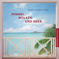 Ursula E.  Benad, Martin  Benad - Himmel, Wolken und Meer