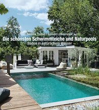 Daniela  Toman, Roland  Lütkemeyer - The Most Beautiful Swimming Ponds and Natural Pools