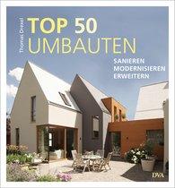Thomas  Drexel - TOP 50 Umbauten - Sanieren, modernisieren, erweitern