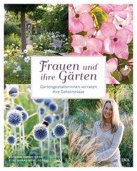 Elke  Borkowski, Kathrin  Hofmeister - Frauen und ihre Gärten