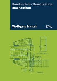 Wolfgang  Nutsch - Handbuch der Konstruktion: Innenausbau