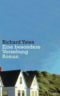 Richard  Yates - Eine besondere Vorsehung