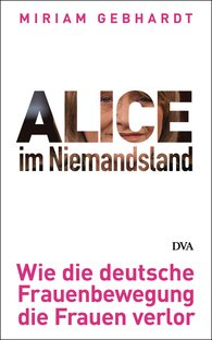 Miriam  Gebhardt - Alice in No-Man's-Land