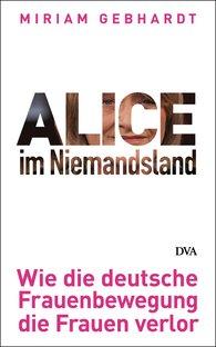Miriam  Gebhardt - Alice in No-Man's-Land