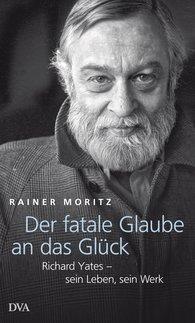 Rainer  Moritz - The Fatal Belief in Happiness