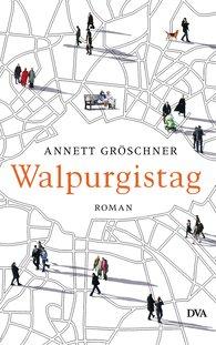 Annett  Gröschner - Walpurgis Day