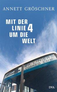 Annett  Gröschner - Round the World on the Number 4