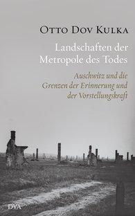Otto Dov  Kulka - Landschaften der Metropole des Todes