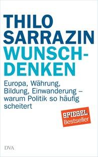 Thilo  Sarrazin - Wunschdenken