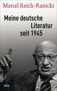 Marcel  Reich-Ranicki, Thomas  Anz  (Editor) - My German Literature Since 1945