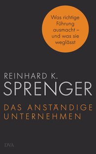 Reinhard K.  Sprenger - The Decent Company