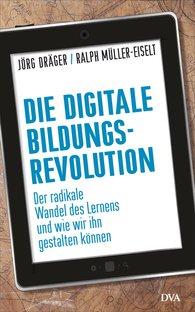 Jörg  Dräger, Ralph  Müller-Eiselt - The Digital Education Revolution