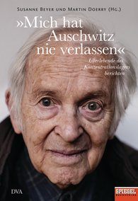 Susanne  Beyer  (Editor), Martin  Doerry  (Editor) - »Auschwitz Has Never Left Me«