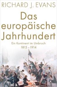Richard J.  Evans - Das europäische Jahrhundert