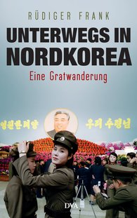 Rüdiger  Frank - Out and About in North Korea