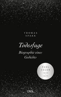 Thomas  Sparr - Death Fugue –  -  - Biography of a Poem