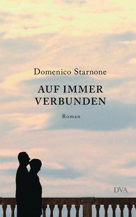 Domenico  Starnone - Auf immer verbunden